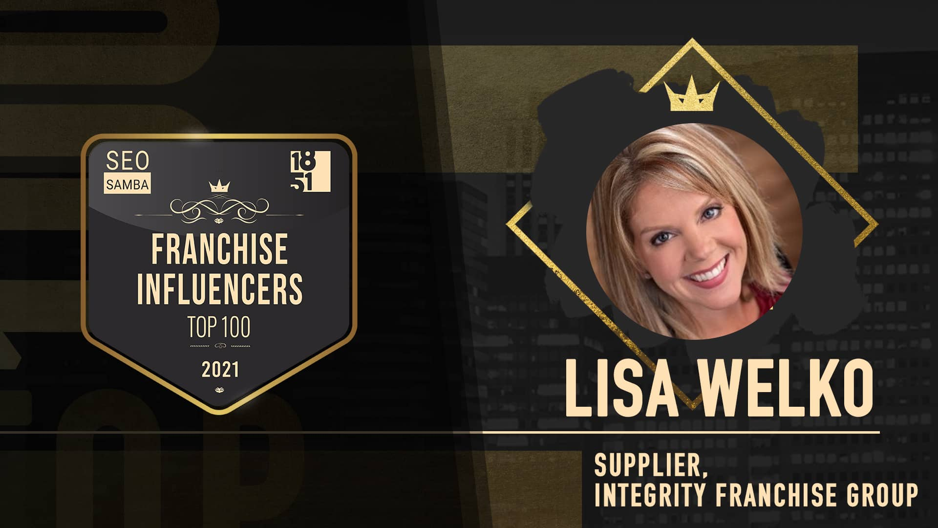 Lisa Welko - Integrity Franchise Group