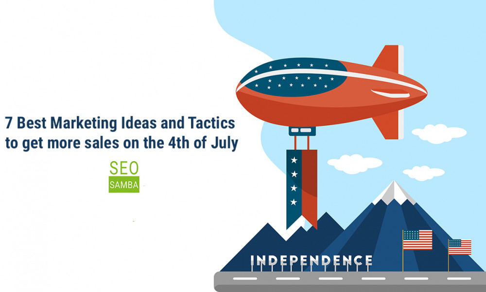 7 Best Marketing Ideas and Tactics to get more sales on the 4th of July