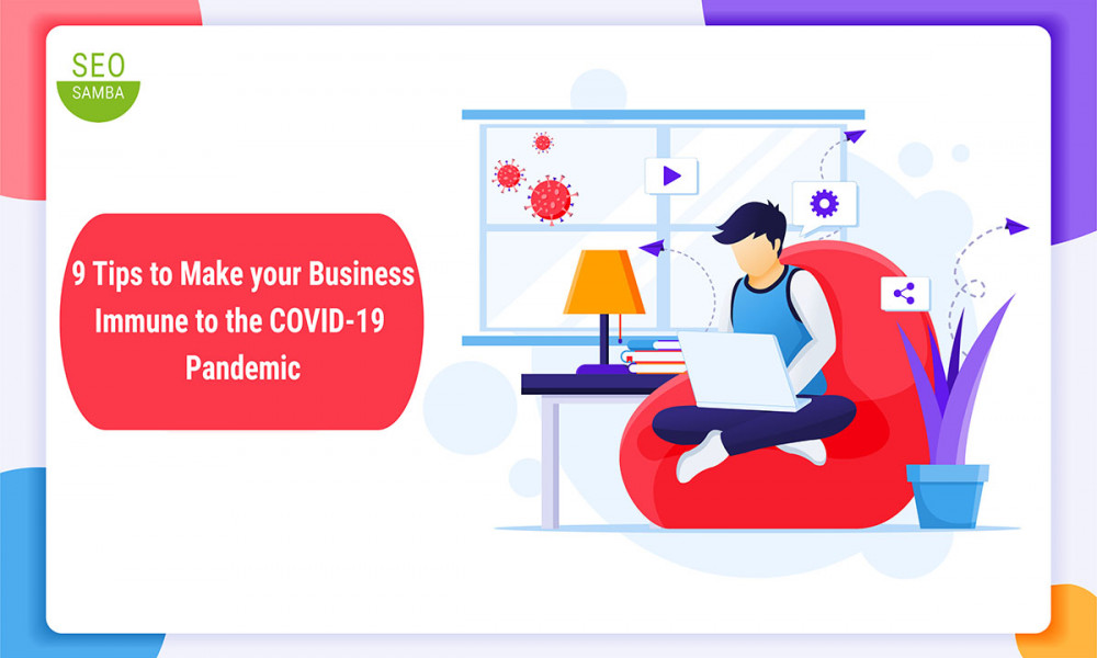 9 Tips to Make Your Business Immune to the COVID-19 Pandemic