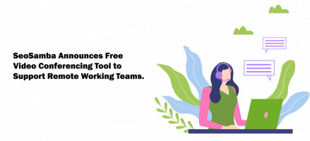 SeoSamba Adds Free HD Video Conferencing to Help Remote Teams Communicate Efficiently Amid the COVID-19 Outbreak